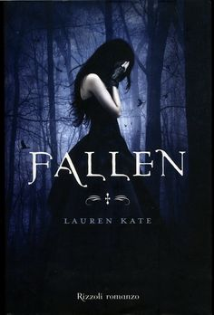 """The """"Fallen"""" series by Lauren Kate. This young adult series intrigued me from the start. Lauren Kate, Serie Fallen, Fallen Book, Fallen Saga, Cassandra Clare, Green Gables, Pretty Little Liars, Jane Austen, Ragnor Fell"""