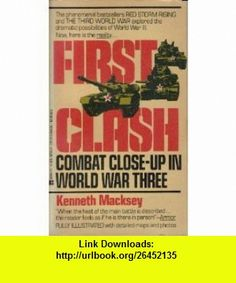 First Clash Combat Close-Up In World War Three (9780425107560) Kenneth Macksey , ISBN-10: 0425107566  , ISBN-13: 978-0425107560 ,  , tutorials , pdf , ebook , torrent , downloads , rapidshare , filesonic , hotfile , megaupload , fileserve