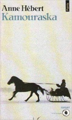 Kamouraska [ancienne édition]: Amazon.com: Anne Hébert: Books