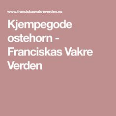 Kjempegode ostehorn - Franciskas Vakre Verden Food And Drink, Cooking Recipes, Baking, Horn, Ravelry, Beauty, Education, Bread Making, Beleza