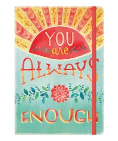You Are Always Enough. Yes. (This would be an awesome gift to have when a friend most needs this reminder.) :: Journal by Studio Oh!