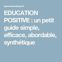 lowest price a6ac7 4ecc0 EDUCATION POSITIVE   un petit guide simple, efficace, abordable, synthétique