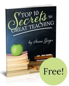Top 10 Secrets to Great Teaching... free ebook for teachers, homeschoolers, and parents who supplement what their kids are learning in school.  Fantastic resource!!