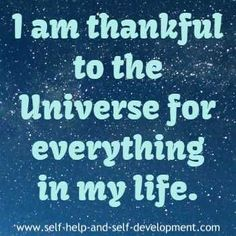 Affirmation expressing gratitude to the Universe for everything in my life.
