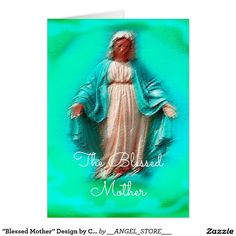 """""""Blessed Mother"""" Design by Carole Tomlinson©2016 Card"""