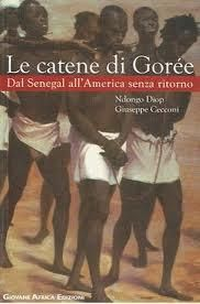 """#Libro catalogato: """"Le catene di Gorée. Dal Senegal all'America senza ritorno"""" di Ndongo Diop e G. Cecconi, ed. Giovane Africa."""