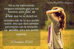 1 Corintios 10:13 No os ha sobrevenido ninguna tentación que no sea humana; pero fiel es Dios, que no os dejará ser tentados más de lo que podéis resistir, sino que dará también juntamente con la tentación la salida, para que podáis soportar.