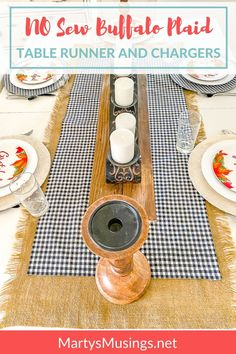 Need a quick and easy way to change up your decor? Try this no sew table runner and buffalo plaid chargers without any sewing! #martysmusings