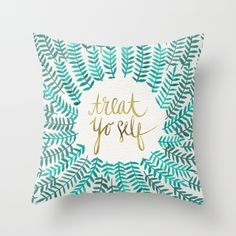 Treat+Yo+Self+–+Gold+&+Turquoise+Throw+Pillow+by+Cat+Coquillette+-+$20.00