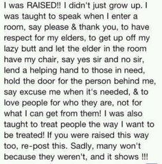 Sadly most are not raised like this anymore :/