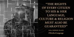 """""""The rights of every citizen to his or her language, culture & religion must also be guaranteed"""" Social Justice, Citizen, Evolution, Religion, Language, Culture, Writings, Twitter, Languages"""