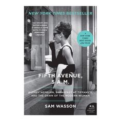Fifth Avenue, 5 A.M.  by  Sam Wasson.  I would love to find the time to read this.
