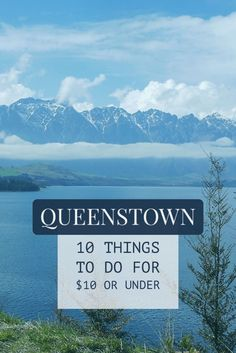 Everyone loves cheap things to do. You can put go wrong in Queenstown with 10 things to to for under $10