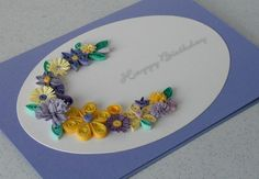 Handmade quilled birthday greeting card with quilling flowers