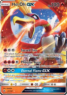 [R][C][C] Sacred Fire: This attack does 50 damage to 1 of your opponent's Pokémon. (Don't apply Weakness and Resistance for Benched Pokémon.) [R][R][R][C] Phoenix Burn: 180 damage. This Pokémon can't use Phoenix Burn during your next turn. [R][C][C] Eternal Flame GX: Put 3 in any combination of [R] Pokémon-GX or Pokémon-EX from your discard pile to your Bench. (You can't use more than 1 GX attack in a game.)