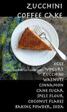Zucchini Coffee Cake @ Traditional-Foods.com