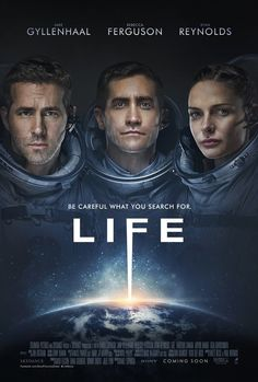 Life Poster (Jake Gyllenhaal Rebecca Ferguson and Ryan Reynolds) Films Hd, Hd Movies, Movies Online, Movies And Tv Shows, Movie Tv, Movies Free, 2017 Movies, Life Movie 2017, Watch Movies