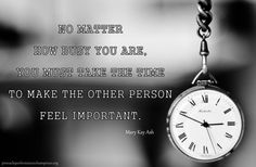 You must take the time to make the other person feel important