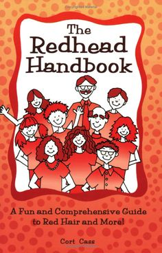 "A redhead handbook? Where has this been all my life?? haha   ""Redheads are a truly fascinating breed. Being a redhead is more than just a hair color -- it's a way of life. It's a calling card..."""