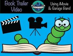 Book trailers add so much more to your lessons! Students will have fun using iMovie and Garage Band! $