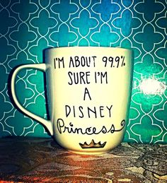 Coffee Mug 99.9 Sure I'm a Disney Princess by WholeWildWorld. Gift. friend. present. wife. daughter