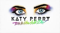 This Is How We Do (Lyric Video) | Katy Perry