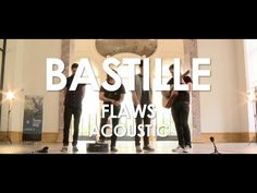 Bastille - Flaws - Acoustic [ Live in Paris ] - YouTube /// If you haven't already heard of these guys, check them out!