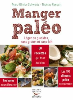 Manger paléo - Marc-Olivier Schwartz, Thomas Renoult - Amazon.fr - Livres