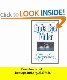 TOGETHER (9780380784059) LINDA LAEL MILLER , ISBN-10: 038078405X  , ISBN-13: 978-0380784059 , ASIN: B000I62PL8 , tutorials , pdf , ebook , torrent , downloads , rapidshare , filesonic , hotfile , megaupload , fileserve