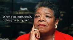 Quotes from the great poet and writer Maya Angelou.