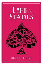 Life in Spades by Frances Frost