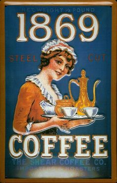 Throwback Thursday | Vintage Coffee Art | 1869 Coffee! Coffee is the 2nd most consumed beverage after water.