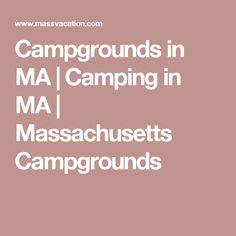 Campgrounds in MA | Camping in MA | Massachusetts Campgrounds