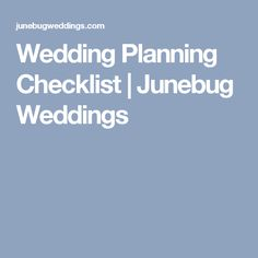 Wedding Planning Checklist | Junebug Weddings
