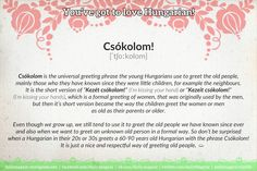 Mini language lesson Hungarian greetings and slang Language Study, Language Lessons, Hungarian Girls, Kiss You, Hungary, Learning, Languages, Quotes, Budapest