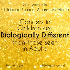 This is why it is so important to have additional Childhood Cancer Research. Scaled down adult-formulated treatments don't always cut it. ------------------- September is Childhood Cancer Awareness month. I am posting one fact per day to help raise awareness about Pediatric Cancer. Please join me and #GoGold in September!