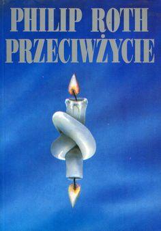 """""""Przeciwżycie"""" Philip Roth Translated by Zofia Zinserling Cover by Roman Kirilenko Published by Wydawnictwo Iskry 1994"""