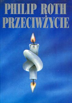 """Przeciwżycie"" Philip Roth Translated by Zofia Zinserling Cover by Roman Kirilenko Published by Wydawnictwo Iskry 1994"