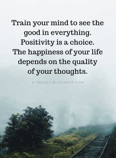 Positive Thinking Quotes Train your mind to see the good in everything. Positivity is a choice. The happiness of your life depends on the quality of your thoughts. Inspirational Quotes About Success, Meaningful Quotes, Positive Quotes, Positive Attitude, Positive Life, Motivational Quotes, Respect Your Wife, Train Your Mind, Don't Worry Quotes