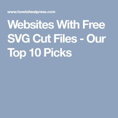 Websites With Free SVG Cut Files - Our Top 10 Picks