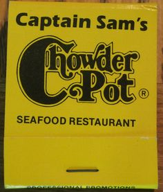 Captain Sam's Chowder Pot - Seafood Restaurant #matchbook To order your business' own branded #matchbooks call TheMatchGroup @ 800.605.7331 or go to www.GetMatches.com today!