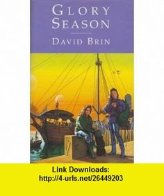 Glory Season Uk (9781857230697) David Brin , ISBN-10: 1857230698  , ISBN-13: 978-1857230697 ,  , tutorials , pdf , ebook , torrent , downloads , rapidshare , filesonic , hotfile , megaupload , fileserve
