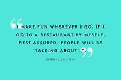 50 Amazing Women, 50 Hilarious Quotes #refinery29  http://www.refinery29.com/2014/01/59926/funny-women#slide29