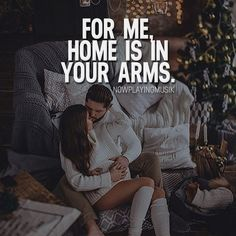 For me, home is in your arms. What do you think? >> @npmusik for more! #nowplayingmusik