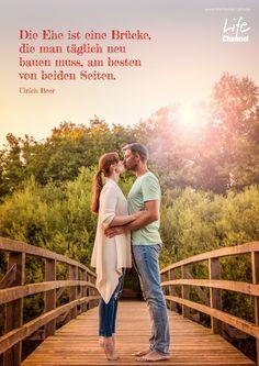 Die Ehe ist eine Brücke, die man täglich neu bauen muss, am besten von beiden Seiten. – Ulrich Beer