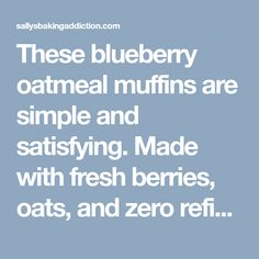 These blueberry oatmeal muffins are simple and satisfying. Made with fresh berries, oats, and zero refined sugar, you can feel good eating one! Blueberry Oatmeal Muffins, Healthy Oatmeal Cookies, Oatmeal Recipes, Blue Berry Muffins, Best Dessert Recipes, Fun Desserts, Brunch Recipes, Breakfast Recipes, Dinner Recipes