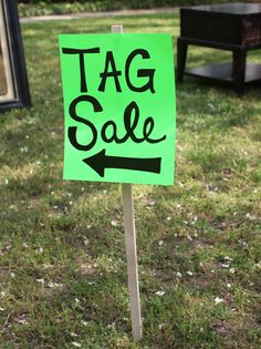 """BE DIFFERENT!  By putting """"Tag Sale"""" on the signs (which is what they call them in the Northeast), people are more likely to stop by. We literally had at least 20 people tell us they came just to see what a Tag Sale was."""