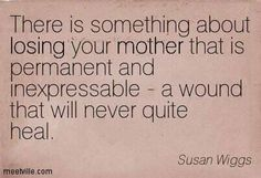 I'm so lucky to have my mother. I know so many that don't. Life comes at you fast. Savor every moment.
