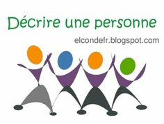 El Conde.fr: Comment décrire une personne en français http://elcondefr.blogspot.com.es/2015/10/comment-decrire-une-personne-en-francais.html?m=1