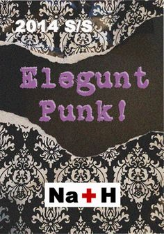 "Na+H 2014 S/S collection ""Elegunt Punk!"""